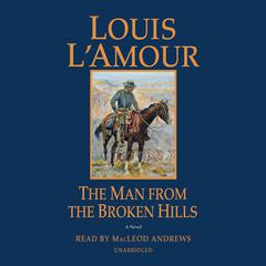 The Man from the Broken Hills Audiobook, by Louis L'Amour