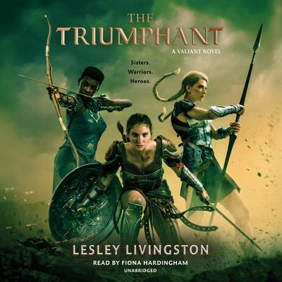 The Triumphant Audiobook, by Lesley Livingston