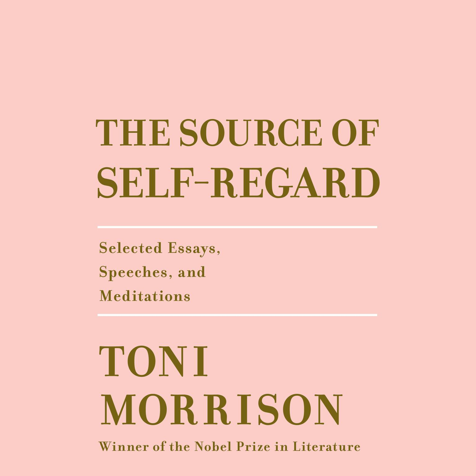 Printable The Source of Self-Regard: Selected Essays, Speeches, and Meditations Audiobook Cover Art
