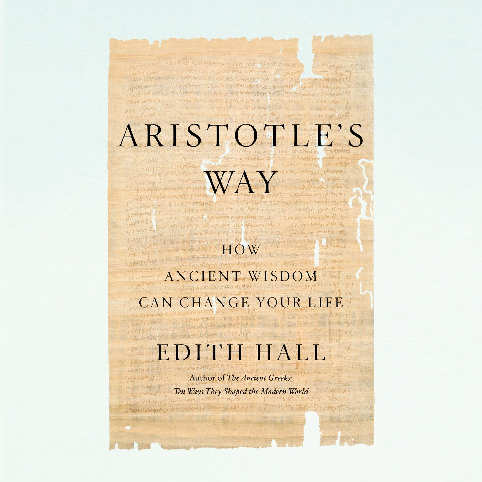 Printable Aristotle's Way: How Ancient Wisdom Can Change Your Life Audiobook Cover Art