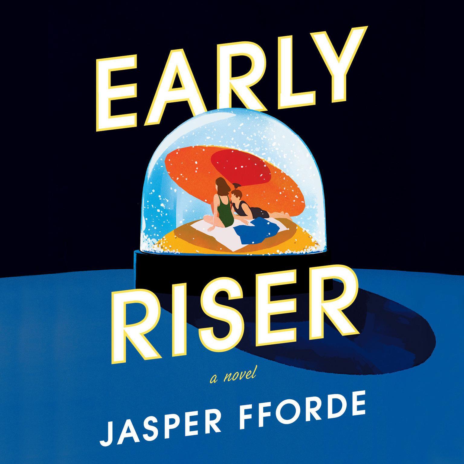 Early Riser: A Novel Audiobook, by Jasper Fforde