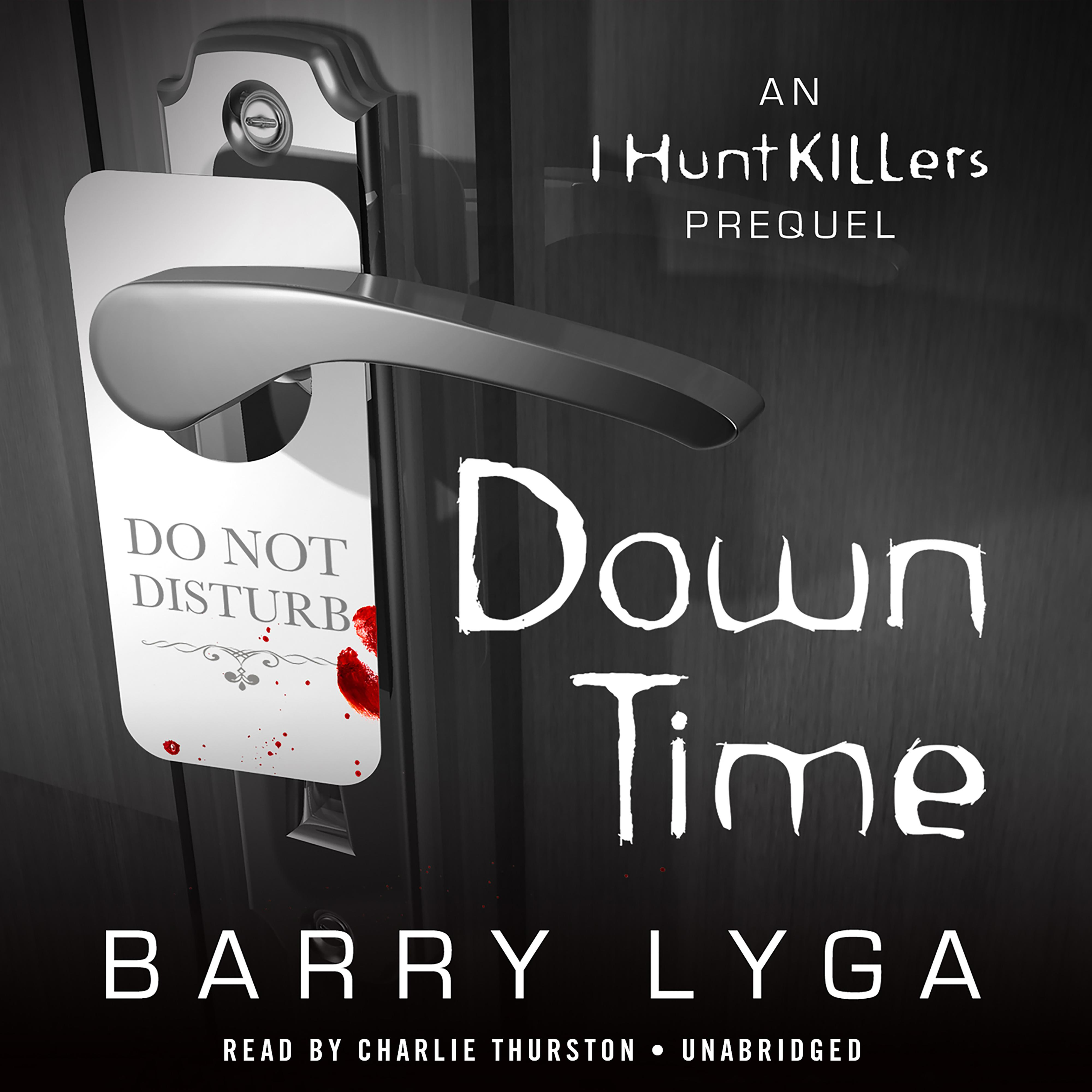 Printable Down Time: An I Hunt Killers Prequel Audiobook Cover Art