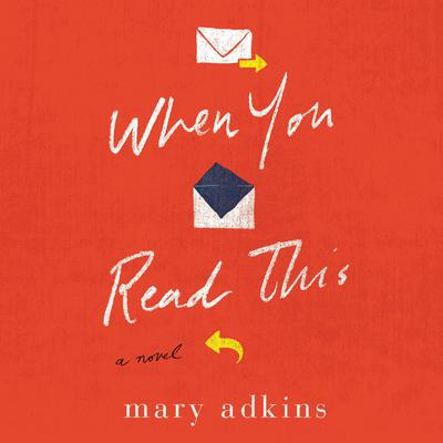 When You Read This: A Novel Audiobook, by Mary Adkins