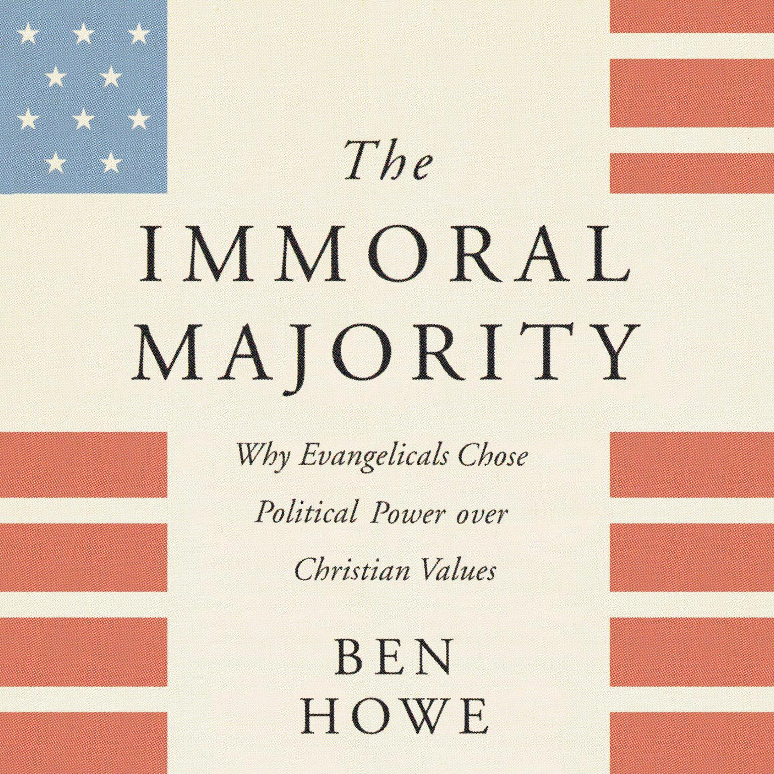Printable The Immoral Majority: Why Evangelicals Chose Political Power Over Christian Values Audiobook Cover Art