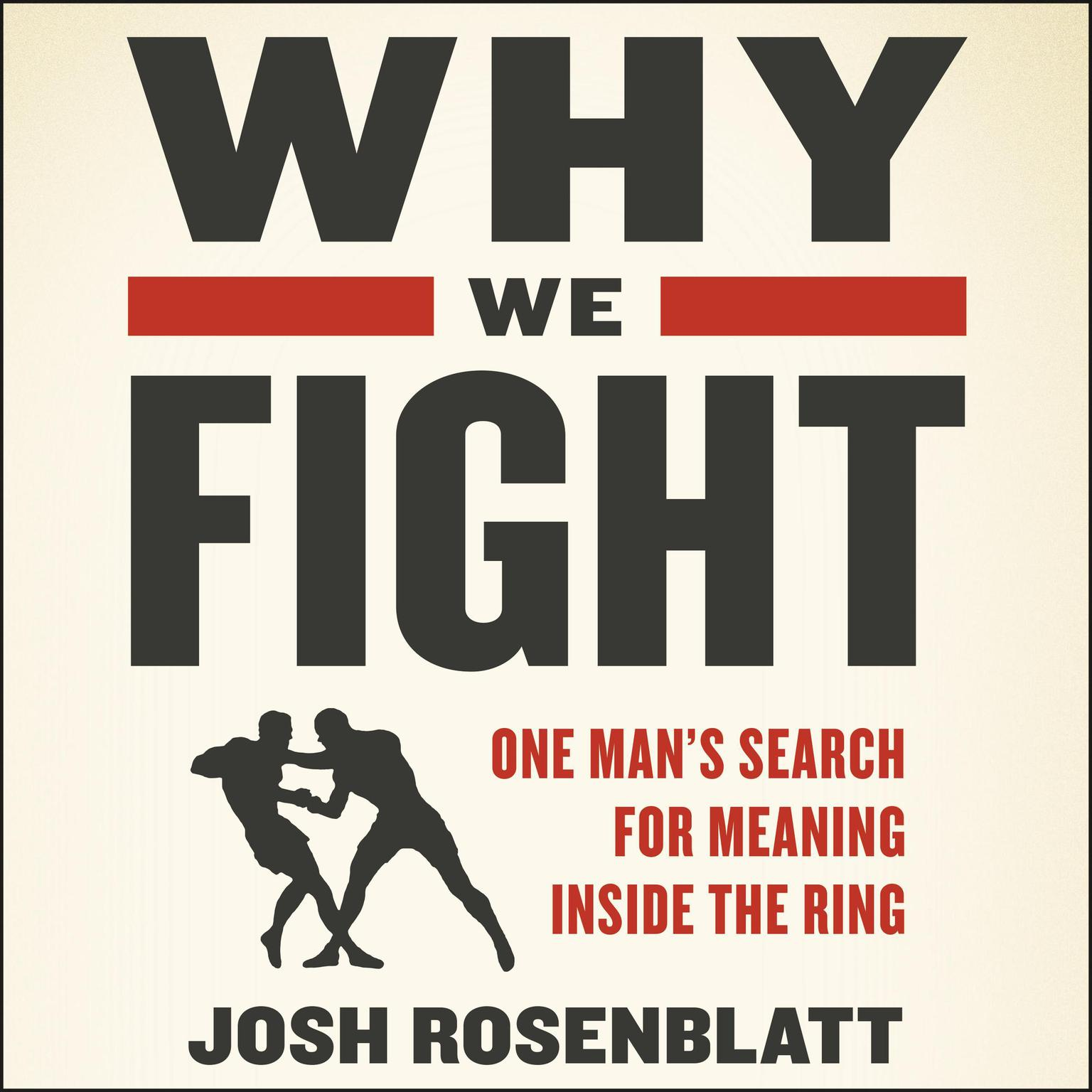 Printable Why We Fight: One Man's Search for Meaning Inside the Ring Audiobook Cover Art