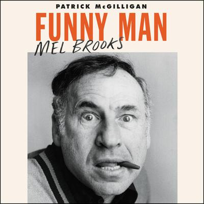 Funny Man: Mel Brooks Audiobook, by Patrick McGilligan