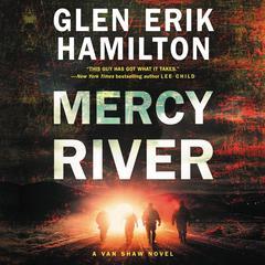 Mercy River: A Van Shaw Novel Audiobook, by Glen Erik Hamilton