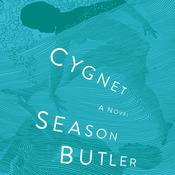 Cygnet: A Novel Audiobook, by Season Butler