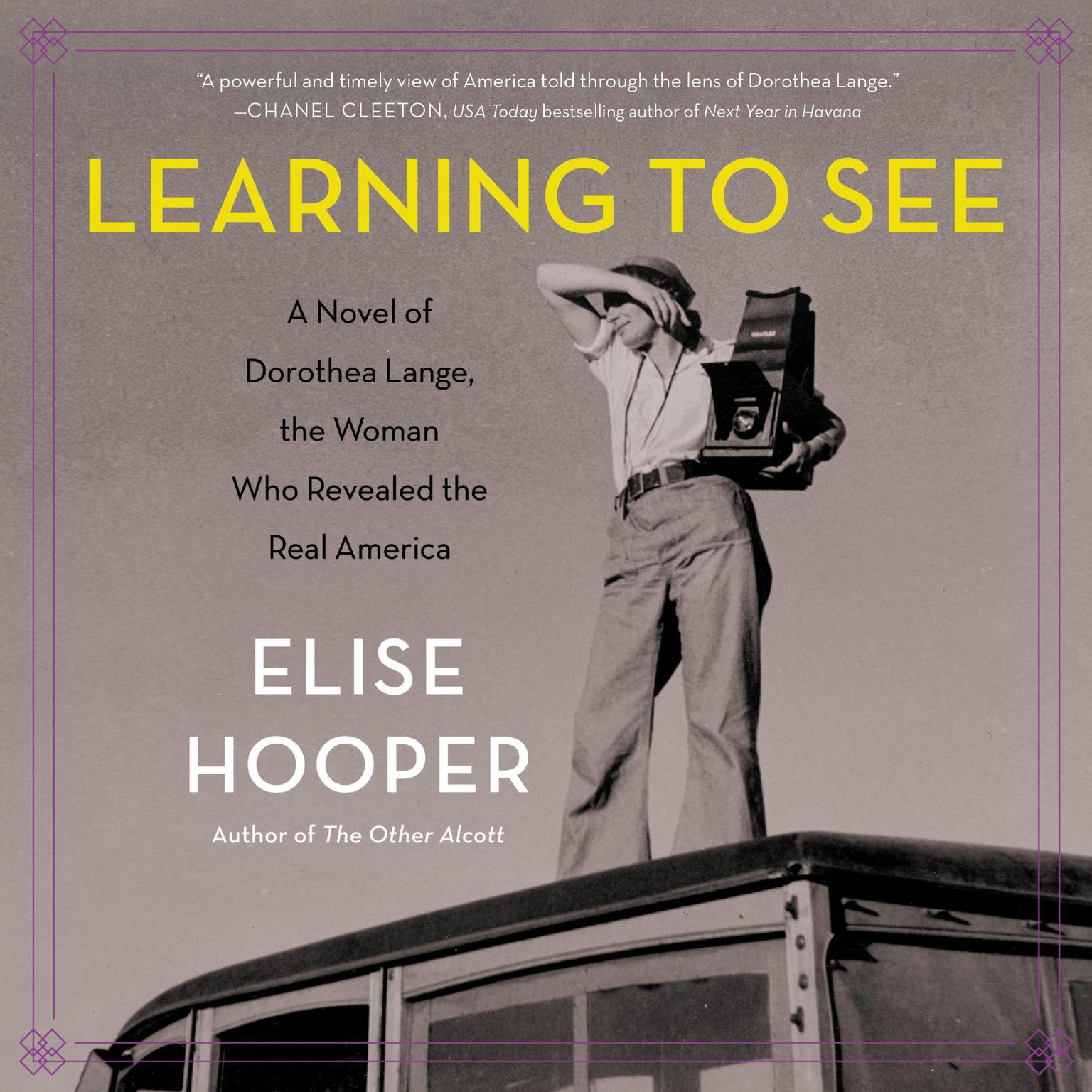 Printable Learning to See: A Novel of Dorothea Lange, the Woman Who Revealed the Real America Audiobook Cover Art