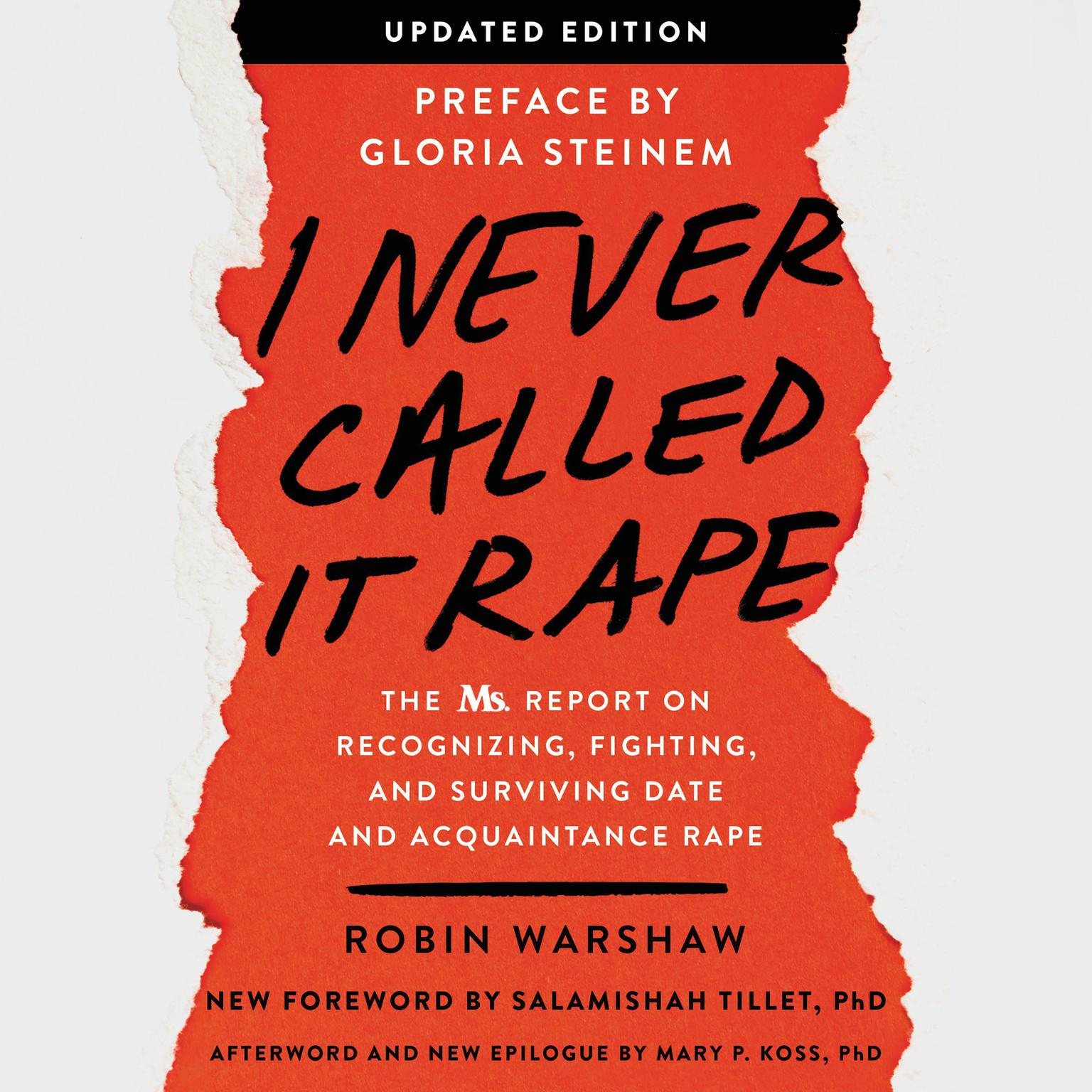 Printable I Never Called It Rape - Updated Edition: The Ms. Report on Recognizing, Fighting, and Surviving Date and Acquaintance Rape Audiobook Cover Art