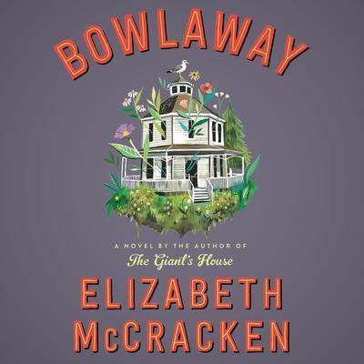 Bowlaway: A Novel Audiobook, by Elizabeth McCracken