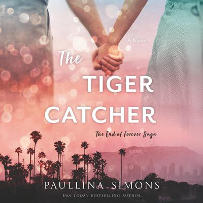 The Tiger Catcher: The End of Forever Saga Audiobook, by Paullina Simons