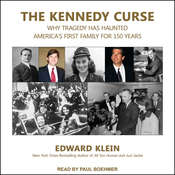 The Kennedy Curse: Why Tragedy Has Haunted Americas First Family for 150 Years Audiobook, by Edward Klein
