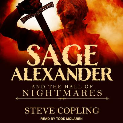 Sage Alexander and the Hall of Nightmares Audiobook, by Steve Copling