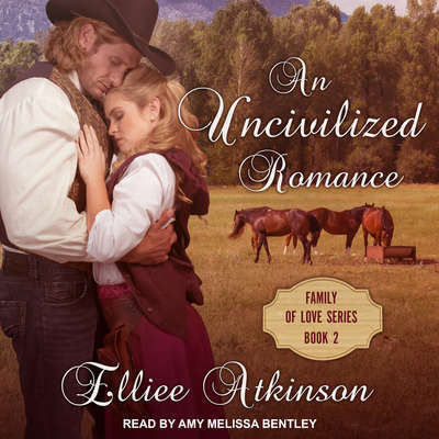 An Uncivilized Romance: A Western Romance Story Audiobook, by Elliee Atkinson
