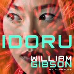 Idoru Audiobook, by William Gibson