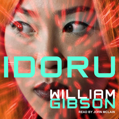 Idoru Audiobook, by William Gibson