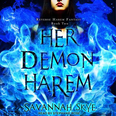 Her Demon Harem Book Two: Reverse Harem Fantasy Audiobook, by Savannah Skye