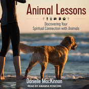 Animal Lessons: Discovering Your Spiritual Connection with Animals Audiobook, by Author Info Added Soon