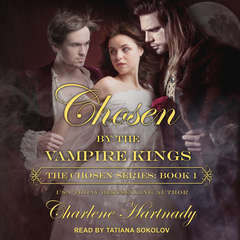 Chosen by the Vampire Kings Audiobook, by Charlene Hartnady