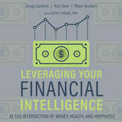 Leveraging Your Financial Intelligence: At the Intersection of Money, Health, and Happiness Audiobook, by