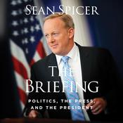 The Briefing: Politics, The Press, and The President Audiobook, by Author Info Added Soon