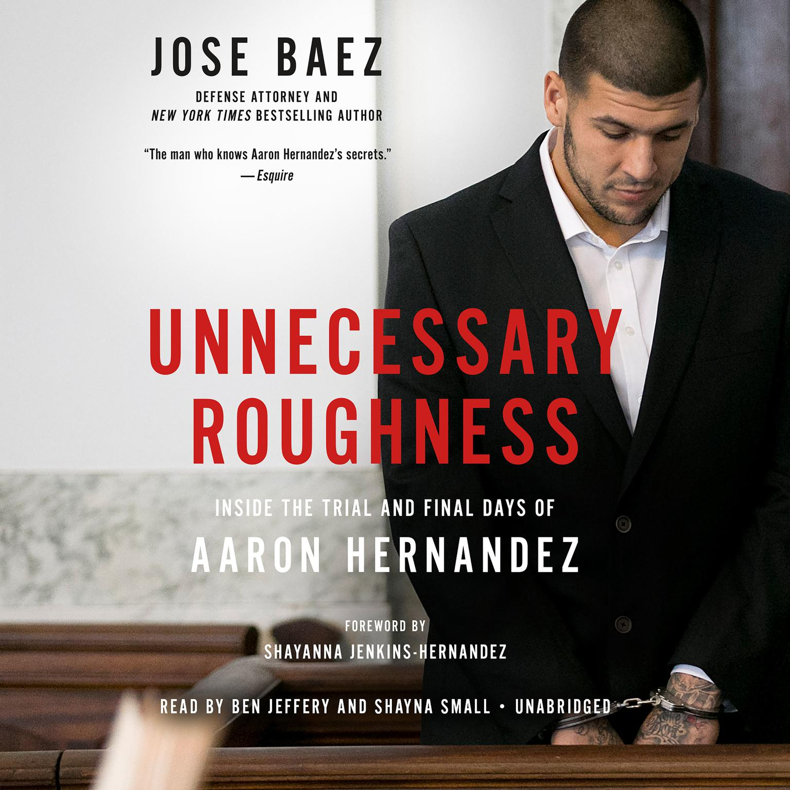 Printable Unnecessary Roughness: Inside the Trial and Final Days of Aaron Hernandez Audiobook Cover Art