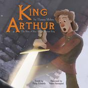 King Arthur: The Story of How Arthur Became King Audiobook, by Philip Edwards