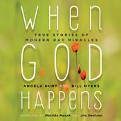 When God Happens: True Stories of Modern Day Miracles Audiobook, by Angela Hunt|
