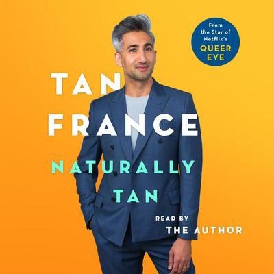 Naturally Tan: A Memoir Audiobook, by Tan France