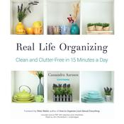 Real Life Organizing: Clean and Clutter-Free in 15 Minutes a Day Audiobook, by Author Info Added Soon|