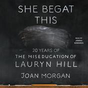 She Begat This: 20 Years of The Miseducation of Lauryn Hill Audiobook, by Joan Morgan|