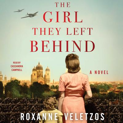 The Girl They Left Behind: A Novel Audiobook, by Roxanne Veletzos