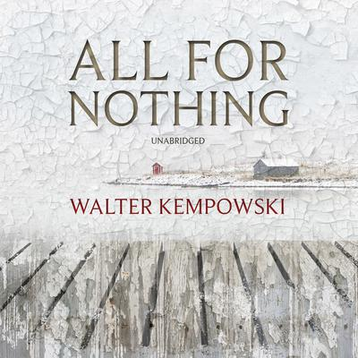 All for Nothing Audiobook, by Walter Kempowski