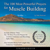 The 100 Most Powerful Prayers for Muscle Building Audiobook, by Toby Peterson