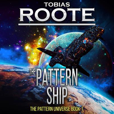 The Pattern Ship Audiobook, by Tobias Roote