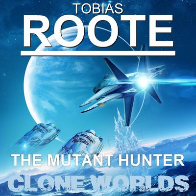 Mutant Hunter Audiobook, by Tobias Roote