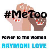#METOO: Power to The Women Audiobook, by Raymoni Love