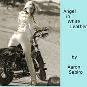 Angel in White Leather Audiobook, by Aaron Sapiro