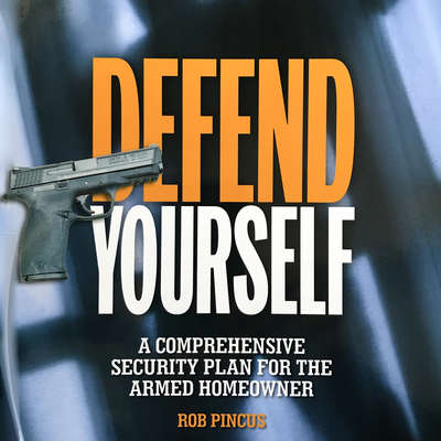Defend Yourself: A Comprehensive Security Plan for the Armed Homeowner Audiobook, by Rob Pincus