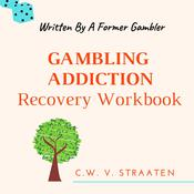 Gambling Addiction Recovery Workbook Audiobook, by Author Info Added Soon