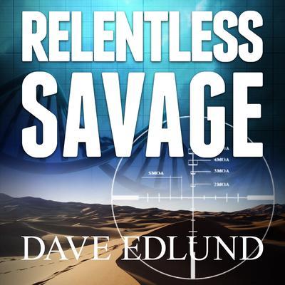 Relentless Savage Audiobook, by Dave Edlund