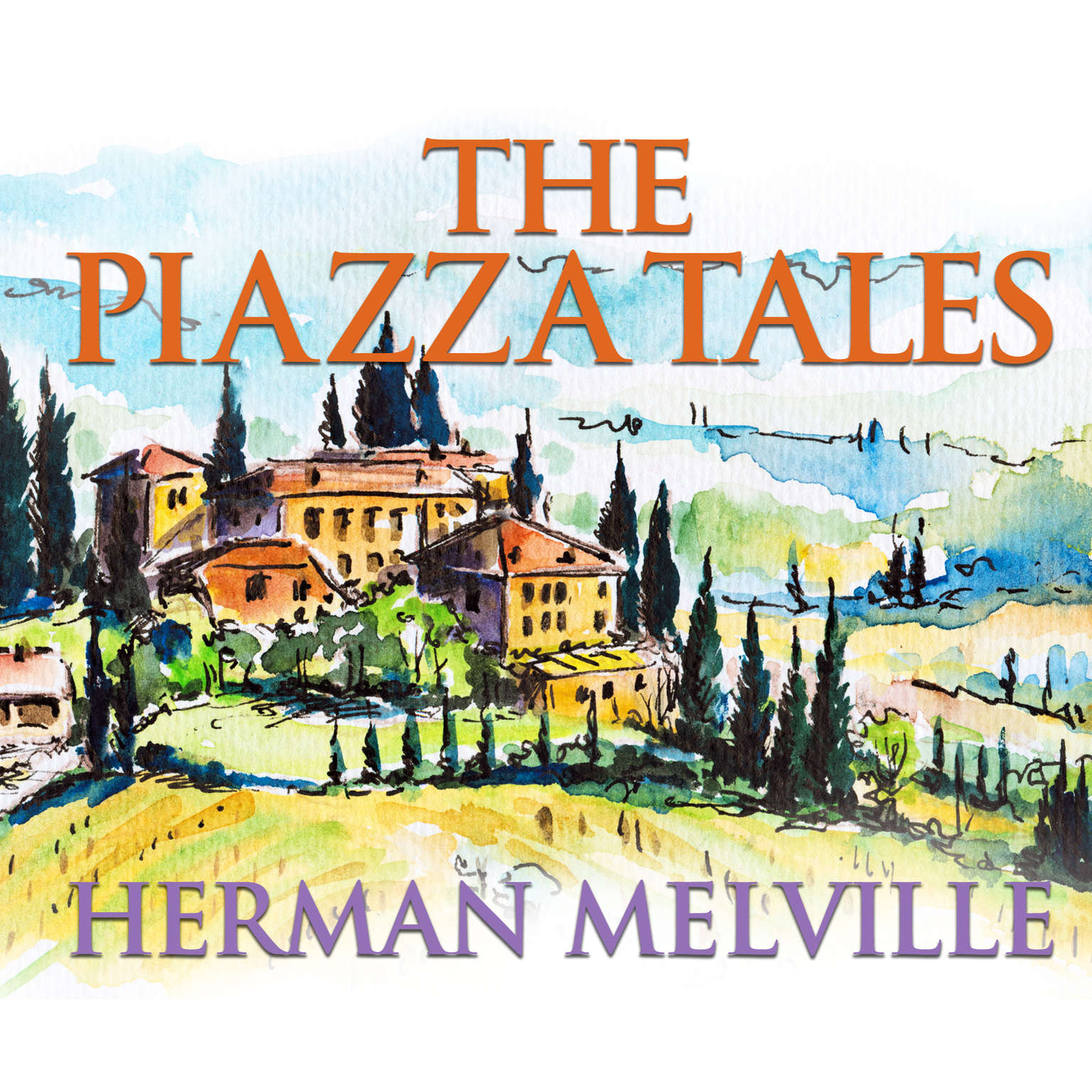 The Piazza Tales Audiobook, by Herman Melville