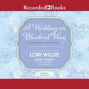 A Wedding on Bluebird Way Audiobook, by Lori Wilde