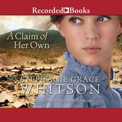 A Claim of Her Own Audiobook, by Stephanie Grace Whitson