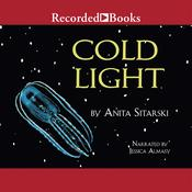Cold Light: Creatures, Discoveries, and Inventions That Glow Audiobook, by Author Info Added Soon