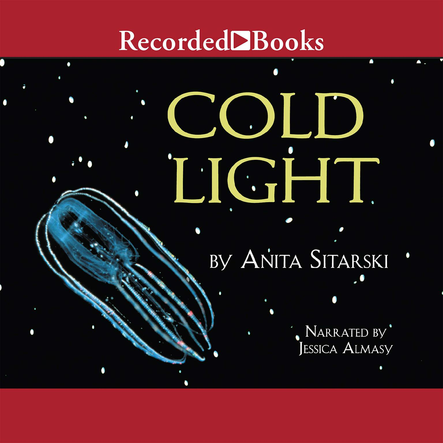 Printable Cold Light: Creatures, Discoveries, and Inventions That Glow Audiobook Cover Art