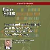 Command and Control: Great Military Leaders from Washington to the Twenty-First Century Audiobook, by Mark Polelle