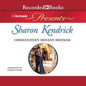 Constantine's Defiant Mistress Audiobook, by Sharon Kendrick