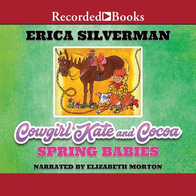 Cowgirl Kate and Cocoa: Spring Babies Audiobook, by Erica Silverman